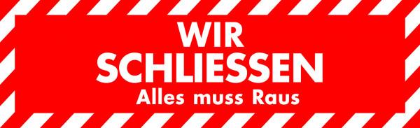 "Ankleber ""WIR SCHLIESSEN - Alles muss Raus"""